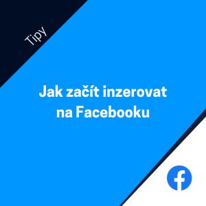 Jak začít inzerovat na facebooku?