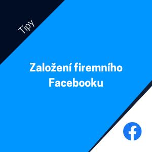 Jak založit firemní Facebook stránku