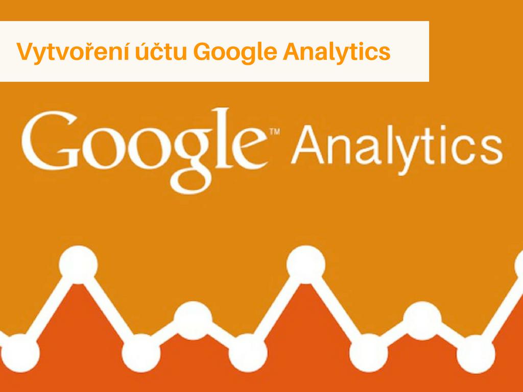 Vytvoření účtu Google Analytics