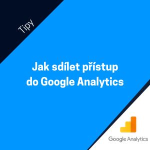 Jak sdílet přístup do Google Analytics