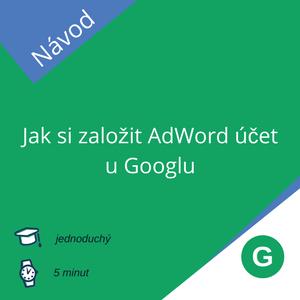 Jak si založit AdWords účet u Google