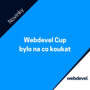 WEBDEVEL CUP je za námi. A bylo na co koukat