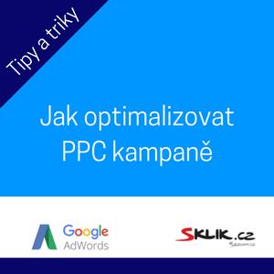 Optimalizace PPC kampaní - Proč a jak jí dělat?