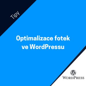 Jak rychle optimalizovat a upravovat fotky a obrázky ve WordPressu? Jde to překvapivě snadno