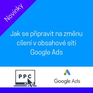 Jak se připravit na změnu cílení na mobilní zařízení v Google Ads