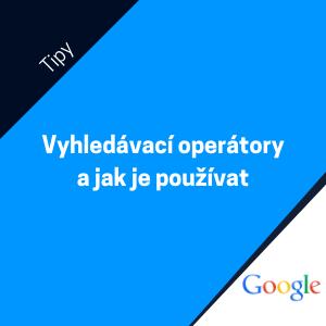 Co jsou to vyhledávací operátory a jak je na Googlu používat?