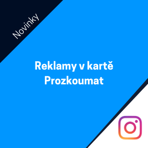 Instagram nově přidá reklamy do karty Prozkoumat
