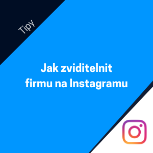 Tipy pro začátečníky, jak zviditelnit firmu na Instagramu
