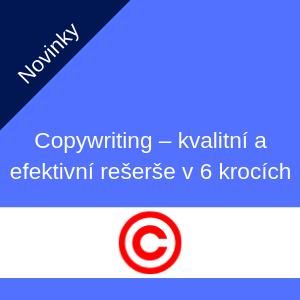 Copywriting – kvalitní a efektivní rešerše v 6 krocích