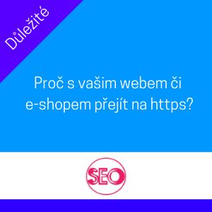 PŘECHOD NA HTTPS – PROČ JE VHODNÝ I PRO VÁŠ WEB NEBO E-SHOP?