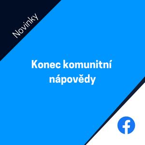 Facebook ukončuje komunitní nápovědu